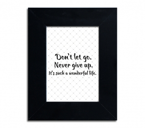 Don`t let go. Never give up. It`s such a wonderful life - PLA-57