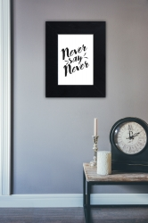 Never say never  - plakat w ramie - PLA-27